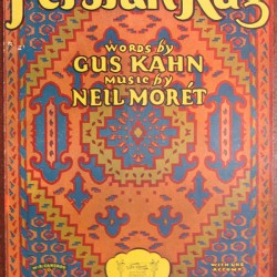 Persian Rug (1927) by Gus Kahn and Neil Moret